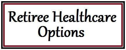Retiree Healthcare Options